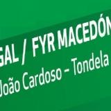 PORTUGAL x MACEDÓNIA – Estádio João Cardoso TONDELA